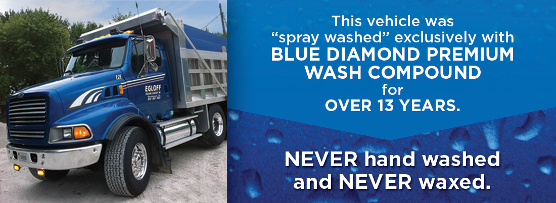 "This vehicle was ""spray washed"" exclusively with BLUE DIAMOND WASH COMPOUND for OVER 13 YEARS"